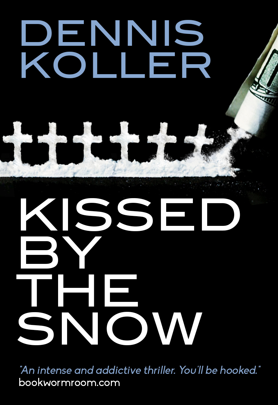 """Order Dennis' Novel €�kissed By The Snow"""" €� Deep Thoughts, Cheap Shots, And  Bon Mots"""
