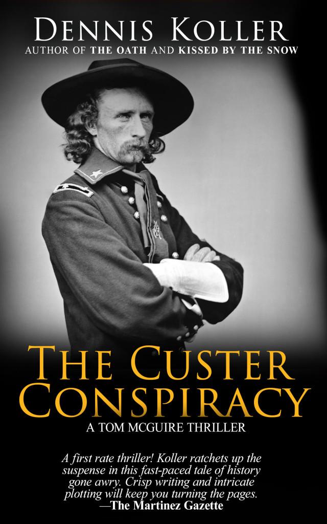 The Custer Conspiracy Dennis Koller