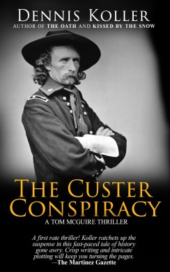 The Custer Conspiracy Dennis Koller